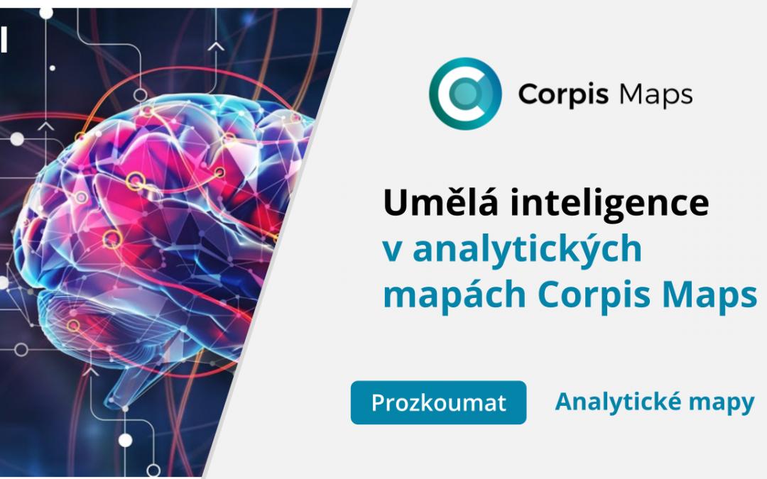 Aktuálně! Analytické mapy Corpis Maps nabídnou UMĚLOU INTELIGENCI